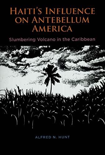9780807131978: Haiti's Influence on Antebellum America: Slumbering Volcano in the Caribbean