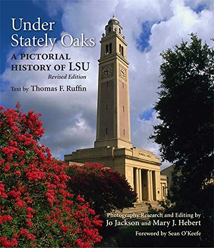 9780807132111: Under Stately Oaks: A Pictorial History of LSU