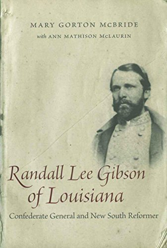 Randall Lee Gibson of Louisiana: Confederate General and New South Reformer (Southern Biography ...