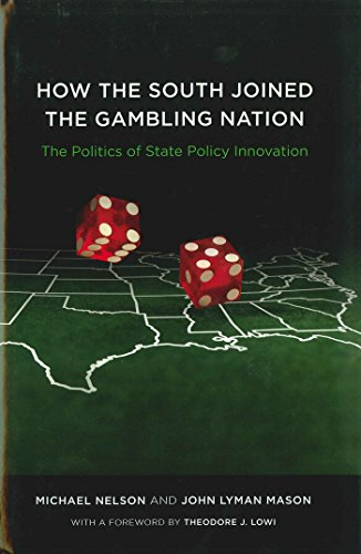 How the South Joined the Gambling Nation: The Politics of State Policy Innovation (Hardcover): ...