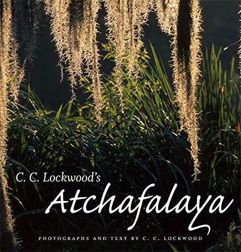 C. C. Lockwood's Atchafalaya: Lockwood, C. C.
