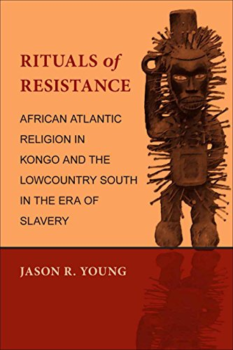 9780807132791: Rituals of Resistance: African Atlantic Religion in Kongo and the Lowcountry South in the Era of Slavery