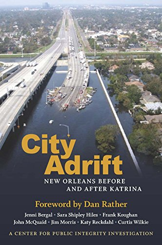 City Adrift: New Orleans Before & After: Jenni Bergal, Sara