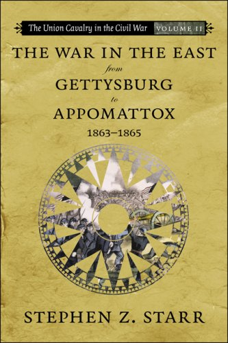 9780807132920: 2: The Union Cavalry in the Civil War: The War in the East from Gettysburg to Appomattox, 1863--1865