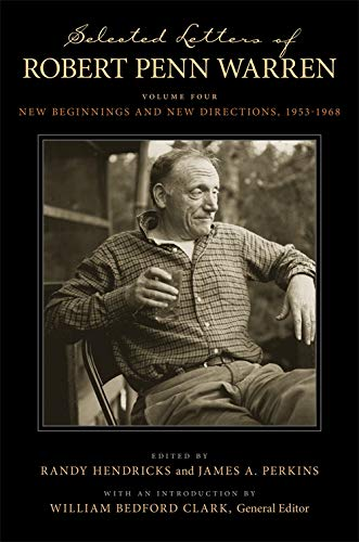 9780807133002: Selected Letters of Robert Penn Warren; Volume Four: New Beginnings and New Directions, 1953-1968 (Southern Literary Studies)