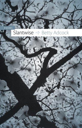 Slantwise: Poems: Adcock, Betty