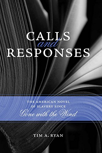 9780807133224: Calls and Responses: The American Novel of Slavery Since Gone with the Wind (Southern Literary Studies)