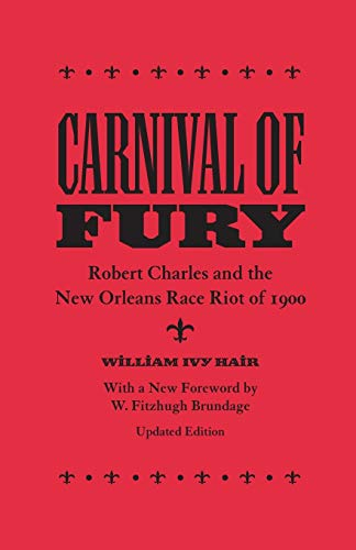 9780807133347: Carnival of Fury: Robert Charles and the New Orleans Race Riot of 1900