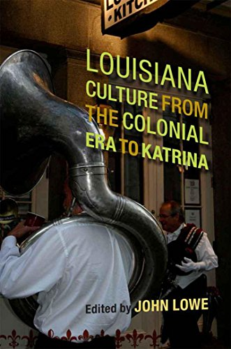 Louisiana Culture from the Colonial Era to Katrina (Southern Literary Studies)