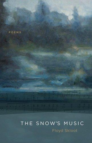 The Snow's Music: Poems: Skloot, Floyd