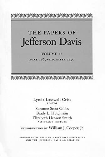 The Papers of Jefferson Davis, Volume 12: June 1865-December 1870 (Hardback)