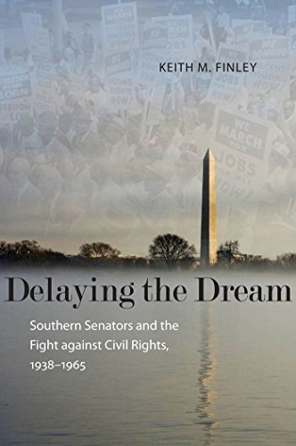 Delaying the Dream: Southern Senators and the Fight Against Civil Rights, 1938-1965 (Hardcover): ...