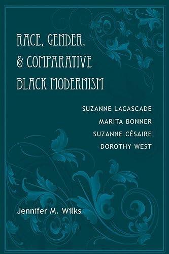 9780807133644: Race, Gender, and Comparative Black Modernism: Suzanne Lacascade, Marita Bonner, Suzanne Césaire, Dorothy West