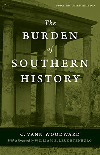 9780807133804: The Burden of Southern History: The Emergence of a Modern University, 1945--1980 (Southern Literary Studies)