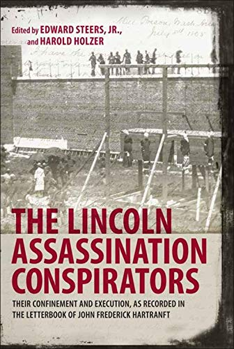 9780807133965: The Lincoln Assassination Conspirators: Their Confinement and Execution, as Recorded in the Letterbook of John Frederick Hartranft
