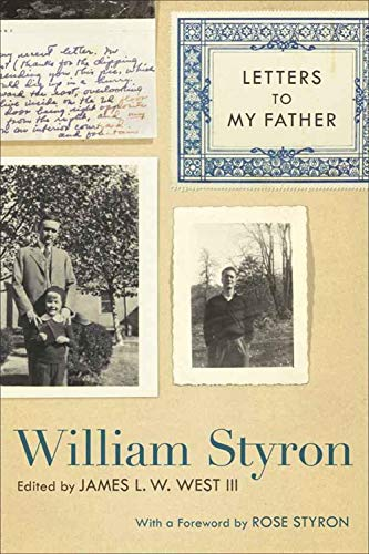 Letters to My Father (Southern Literary Studies): Styron Jr., William C.