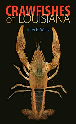 Crawfishes of Louisiana: Jerry G. Walls