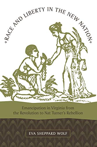 9780807134177: Race and Liberty in the New Nation: Emancipation in Virginia from the Revolution to Nat Turner's Rebellion