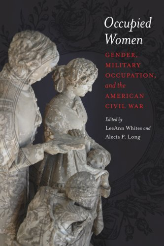9780807134405: Occupied Women: Gender, Military Occupation, and the American Civil War