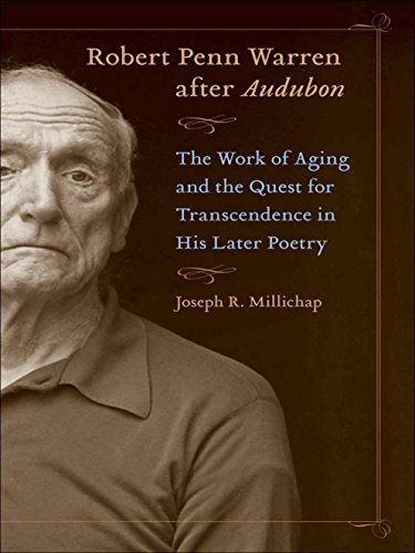 Robert Penn Warren After Audubon: The Work of Aging and the Quest for Transcendence in His Later ...