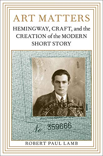 9780807135501: Art Matters: Hemingway, Craft, and the Creation of the Modern Short Story