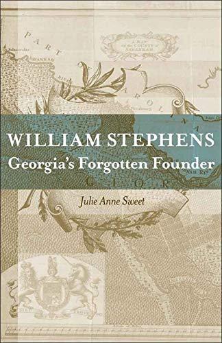 9780807135587: William Stephens: Georgia's Forgotten Founder