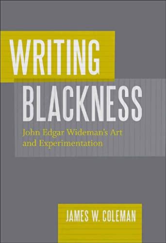 9780807136447: Writing Blackness: John Edgar Wideman's Art and Experimentation