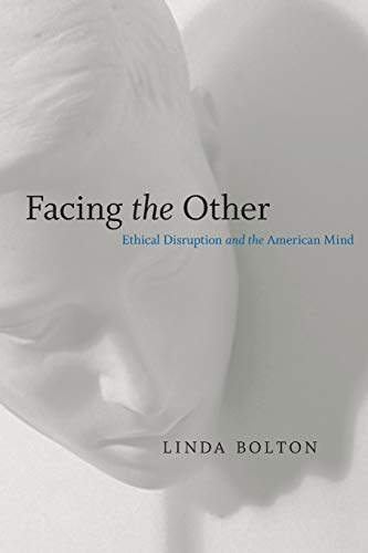 9780807136461: Facing the Other: Ethical Disruption and the American Mind (Horizons in Theory and American Culture)