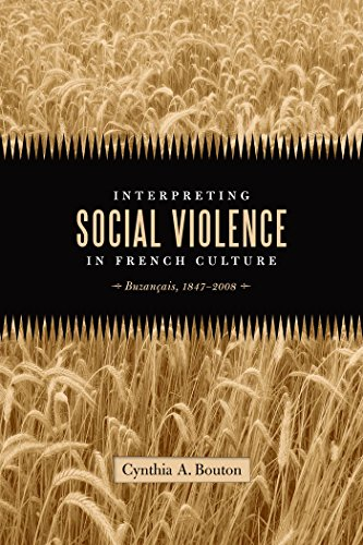 Interpreting Social Violence in French Culture: Buzancais, 1847-2008 (Hardcover): Cynthia A. Bouton