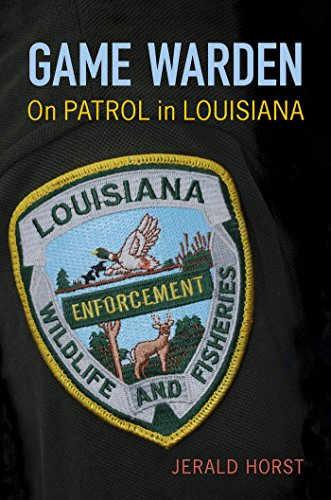 Game Warden: On Patrol in Louisiana (Hardcover): Jerald Horst