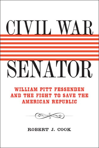 9780807137079: Civil War Senator: William Pitt Fessenden and the Fight to Save the American Republic (Conflicting Worlds: New Dimensions of the American Civil War)