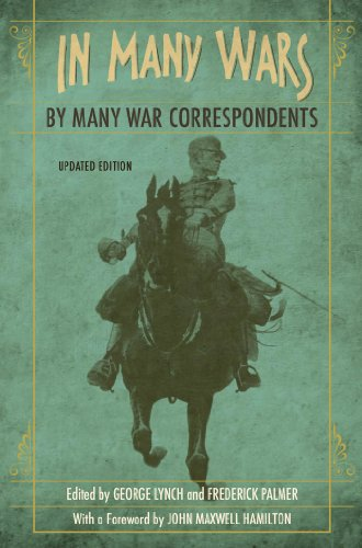 In Many Wars, by Many War Correspondents (From Our Own Correspondent)