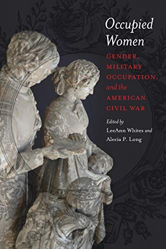9780807137178: Occupied Women: Gender, Military Occupation, and the American Civil War
