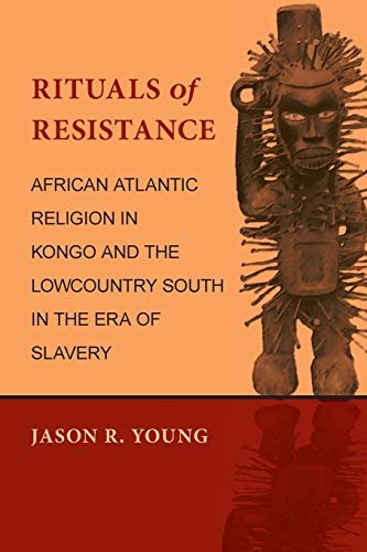9780807137192: Rituals of Resistance: African Atlantic Religion in Kongo and the Lowcountry South in the Era of Slavery