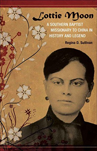 Lottie Moon: A Southern Baptist Missionary to China in History and Legend (Southern Biography ...