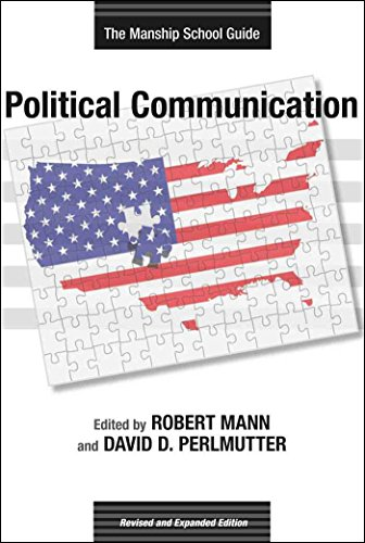 Political Communication: The Manship School Guide (Media: Mann, Robert [Editor];