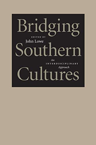 Bridging Southern Cultures: An Interdisciplinary Approach (Southern
