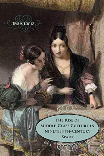 The Rise of Middle-class Culture in Nineteenth-century Spain: Jesus Cruz
