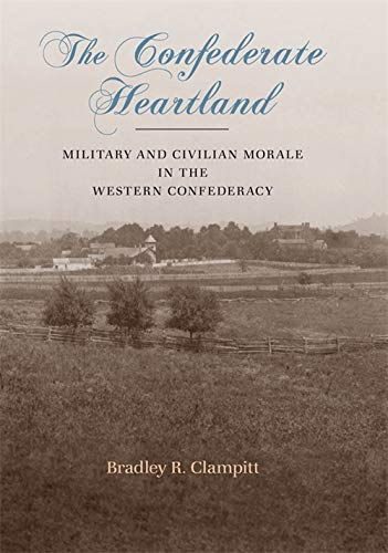 9780807139950: The Confederate Heartland: Military and Civilian Morale in the Western Confederacy (Conflicting Worlds: New Dimensions of the American Civil War)