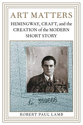 9780807140031: Art Matters: Hemingway, Craft, and the Creation of the Modern Short Story (Southern Literary Studies)