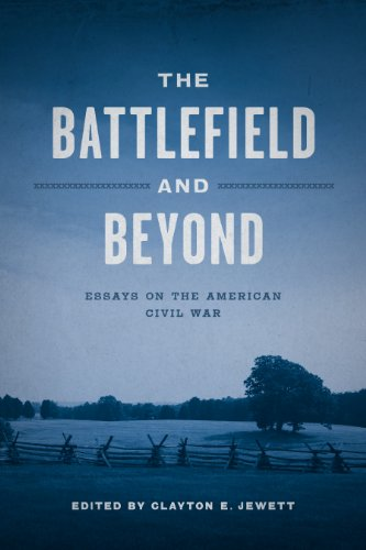 The Battlefield and Beyond: Essays on the American Civil War (Hardcover)