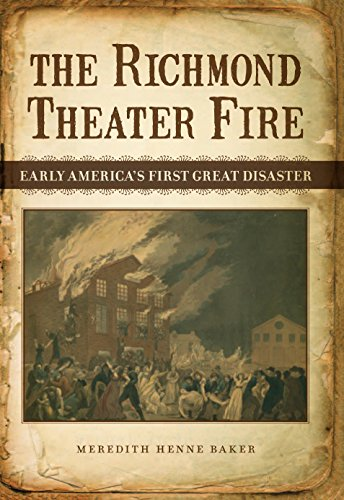 The Richmond Theater Fire: Early America's First Great Disaster (Hardcover): Meredith Henne ...