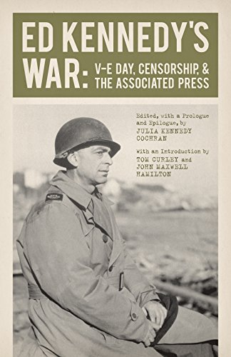 Ed Kennedy's War: V-E Day, Censorship, & the Associated Press (Hardcover): Ed Kennedy