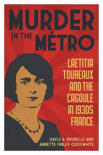 9780807145616: Murder in the Métro: Laetitia Toureaux and the Cagoule in 1930s France