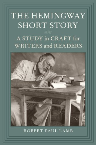 The Hemingway Short Story: A Study in Craft for Writers and Readers (Hardcover): Robert Paul Lamb