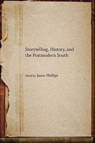 Storytelling, History, and the Postmodern South (Hardback)