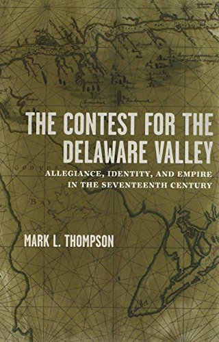 9780807150580: The Contest for the Delaware Valley: Allegiance, Identity, and Empire in the Seventeenth Century