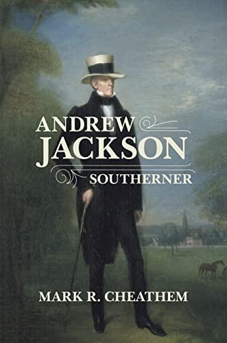Andrew Jackson, Southerner (Hardcover): Mark Renfred Cheathem