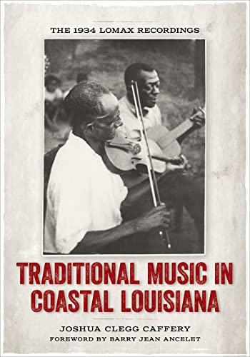 9780807152010: Traditional Music in Coastal Louisiana: The 1934 Lomax Recordings