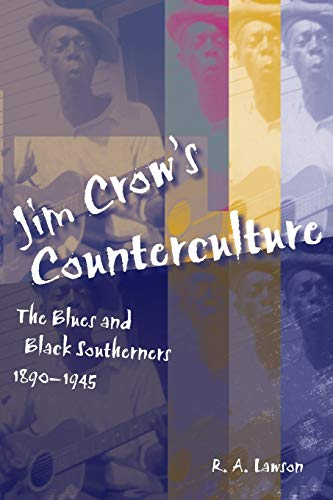 9780807152270: Jim Crow's Counterculture: The Blues and Black Southerners, 1890-1945 (Making the Modern South)
